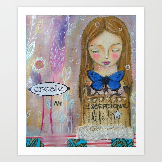 Create an amazing life - motivational art, inspirational art Art Print