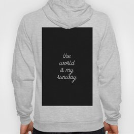 the world is my runway. Hoody
