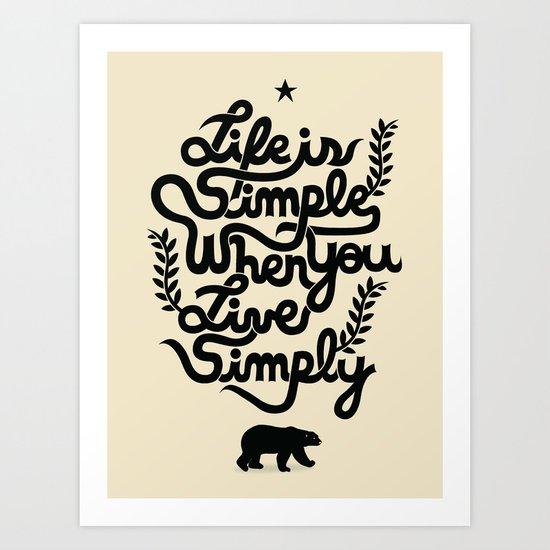 Life is simple Art Print