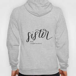 Sister Quote Definition Hoody