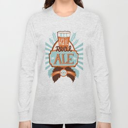All Hail Real Ale Long Sleeve T-shirt
