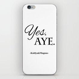 Yes. Aye. iPhone Skin