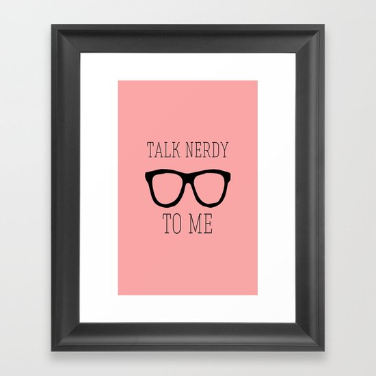 Talk nerdy to me Framed Art Print