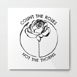 Count the Roses || Flower Quote Metal Print