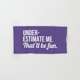 Underestimate Me That'll Be Fun (Ultra Violet) Hand & Bath Towel