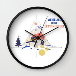 We're all here. Let's mingle! Wall Clock
