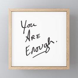 You are enough. Framed Mini Art Print