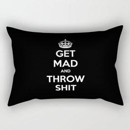 Keep Calm and Get Mad and Throw Shit Rectangular Pillow