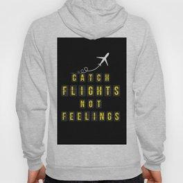 Catch Flights Not Feelings Hoody