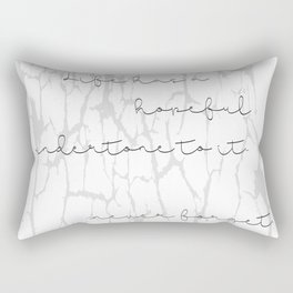 Life has a hopeful undertone to it... never forget. Rectangular Pillow