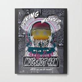 F* World 4 am Metal Print