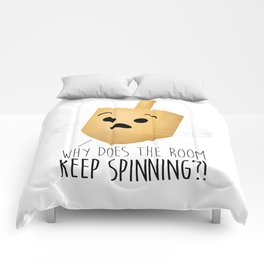 Why Does The Room Keep Spinning?! Comforters