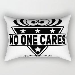 No one cares Rectangular Pillow
