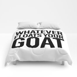 Whatever floats your goat Comforters