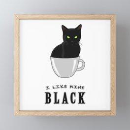 I Like Mine Black Framed Mini Art Print