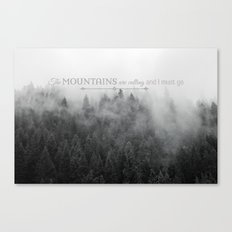 The Mountains are Calling Black and White Quote Photograph Canvas Print