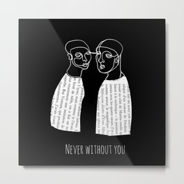 Never without you Metal Print