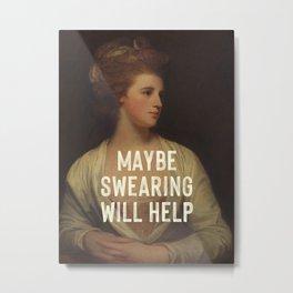 Maybe Swearing Will Help Metal Print