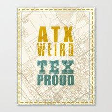 ATX Weird TEX Proud Canvas Print