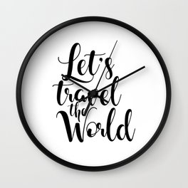 Let's Travel The World, Travel, Inspirational Poster, Typography Art Print, Quote Wall Wall Clock