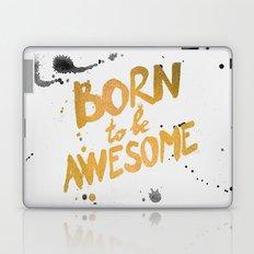 Born To be Awesome Laptop & iPad Skin