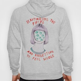 Scrutinizing the pieces and forgetting to feel whole Hoody