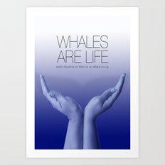 Whales are Life Art Print