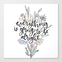 Everything is going to be alright Canvas Print