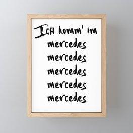 ICH KOMM IM M E R C E D E S ENO MUSIK LYRIC TEXT Framed Mini Art Print