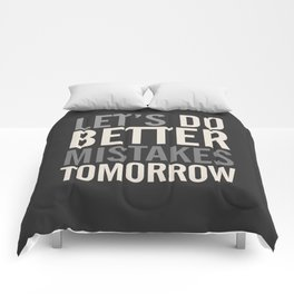 Let's do better mistakes tomorrow, improve yourself, typography illustration for fun, humor, smile, Comforters