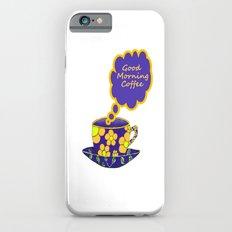 Good Morning Coffee  Slim Case iPhone 6s