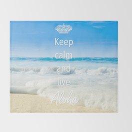 keep calm and live Aloha Throw Blanket
