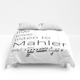 Live, love, listen to Mahler Comforters