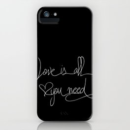 Love is all you need white hand lettering on black iPhone Case