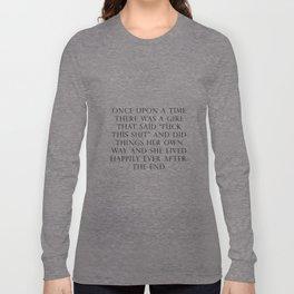 Once upon a time she said fuck this Langarmshirt