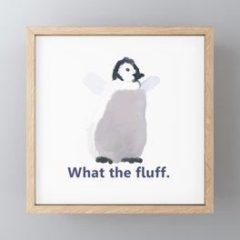 Cute Penguin Says: What the Fluff Framed Mini Art Print