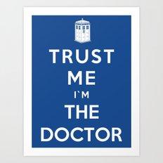 Trust Me I`m The Doctor Art Print
