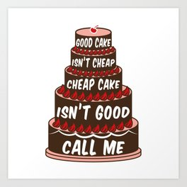 Good Cake Isn't Cheap Art Print