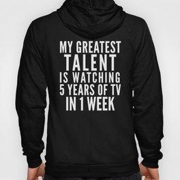 MY GREATEST TALENT IS WATCHING 5 YEARS OF TV IN 1 WEEK (Black & White) Hoody