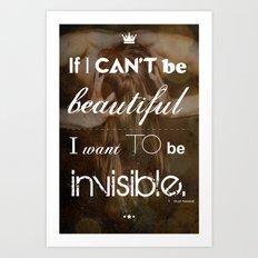 If I Can't Be Beautiful Art Print