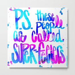 P.S. these people are called Super-feelers, Part 2 Metal Print