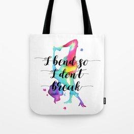 I bend so I don't break Tote Bag