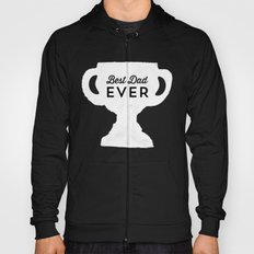 Best Dad Ever Trophy - Fathers Day  Hoody