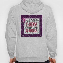 Act Like A Lady Think Like a Boss - Shattered Glass Ceiling Hoody