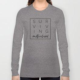 Surviving Motherhood Square Long Sleeve T-shirt