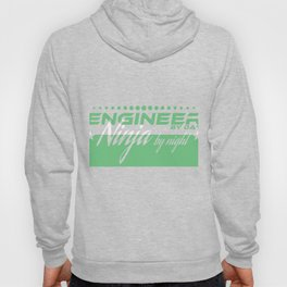 """Engineer by Day Ninja by"" tee design. Funny and sensible tee just right for you! Makes a cute gift! Hoody"