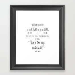 This is the way; walk in it Isaiah 30:21 Framed Art Print