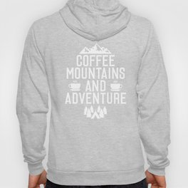 Coffee Mountains and Adventure Outdoors T-Shirt Hoody