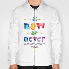 Now or Never Hoody