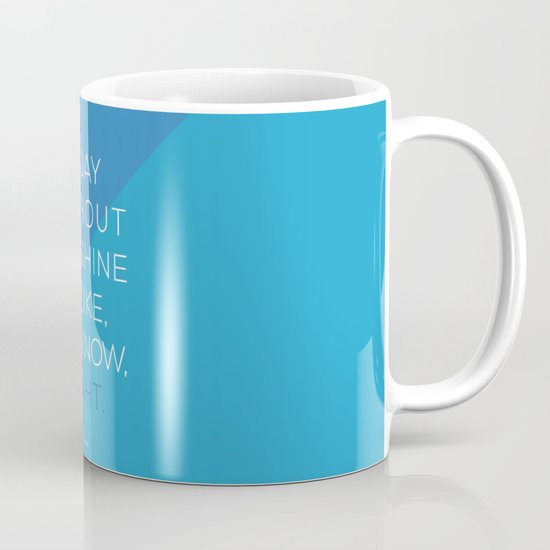 A Day Without Sunshine. Mug